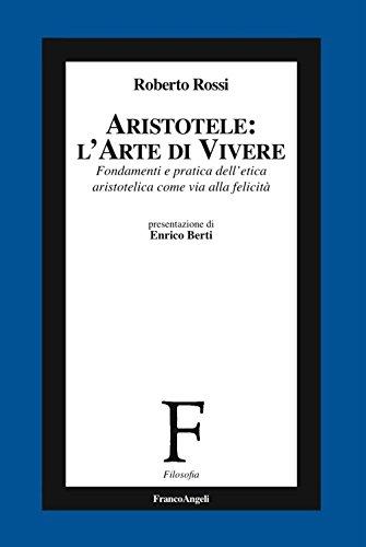 scaricare ebook gratis Aristotele: l'arte di vivere. Fondamenti e pratica dell'etica aristotelica come via alla felicità PDF Epub