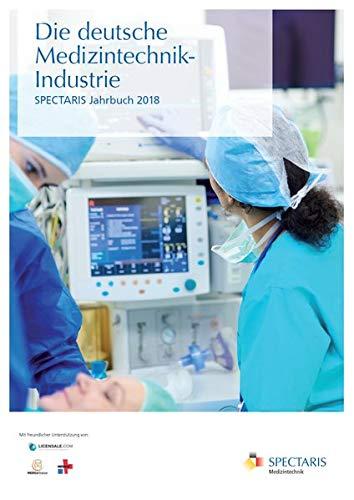 Die deutsche Medizintechnik-Industrie: SPECTARIS Jahrbuch 2018