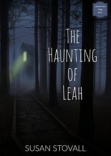 The Haunting of Leah (Lavender Creek Trilogy Book 2)
