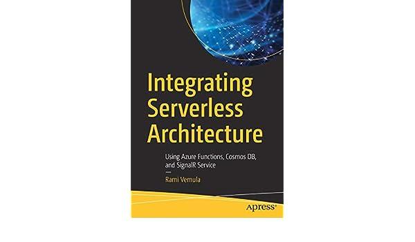 Buy Integrating Serverless Architecture: Using Azure