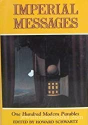 Imperial Messages: One Hundred Modern Parables