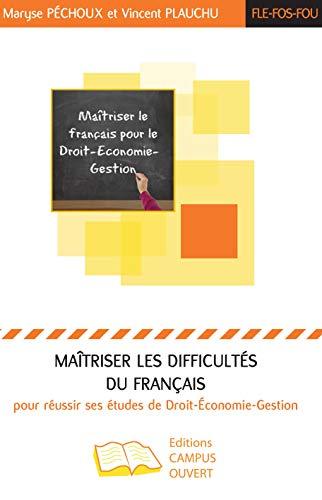 Maîtriser les difficultés du français pour réussir ses études de Droit-Economie-Gestion par Maryse Péchoux