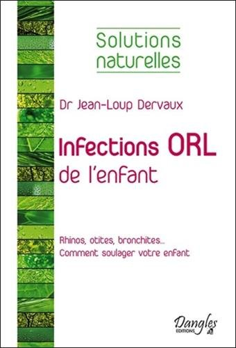Infections ORL de l'enfant - Solutions naturelles par Dr. Jean-Loup Dervaux
