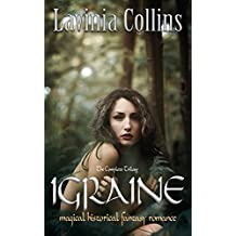 IGRAINE: magical historical fantasy romance - the complete trilogy