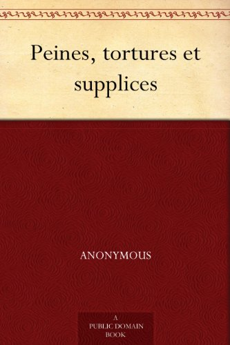 Peines Tortures Et Supplices Ebook Anonymous Amazonfr Amazon