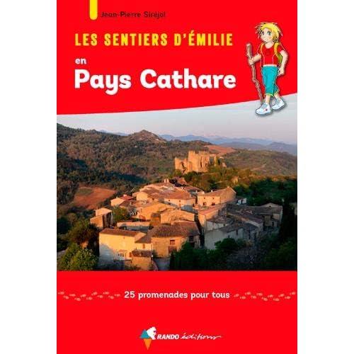Les sentiers d'Emilie en Pays Cathare : 25 promenades pour tous