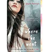 By Forman, Gayle ( Author ) [ Where She Went ] Apr - 2012 { Paperback }
