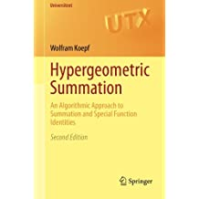Hypergeometric Summation: An Algorithmic Approach to Summation and Special Function Identities (Universitext)