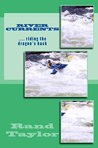 River Currents: Many rivers, several friends, and one monumental friendship ...: Volume 1