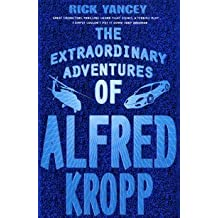 The Extraordinary Adventures of Alfred Kropp by Rick Yancey (2006-05-01)