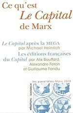 Ce qu'est Le Capital de Marx - Le Capital après la MEGA ; Les éditions françaises du Capital de Michael Heinrich