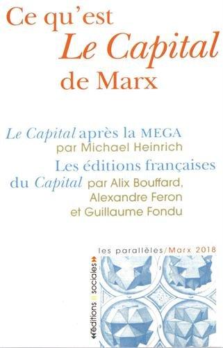 Ce qu'est Le Capital de Marx : Le Capital aprs la MEGA ; Les ditions franaises du Capital