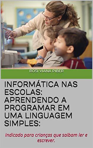 Informática nas Escolas: Aprendendo a Programar em uma Linguagem ...