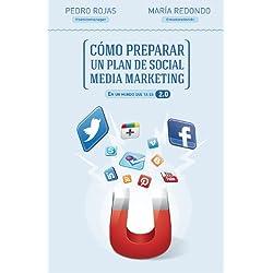 Cómo preparar un plan de social media marketing: En un mundo que ya es 2.0 (Sin colección)