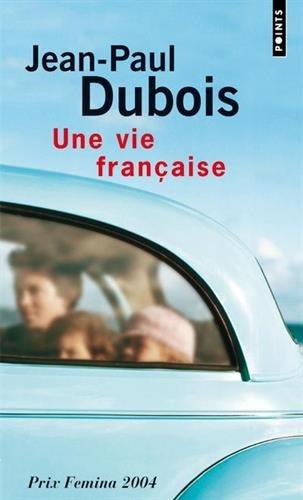 Une vie française - Prix Femina 2004 par Jean-paul Dubois