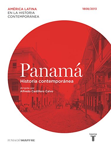Panamá. Historia contemporánea (1808-2013) por Various authors