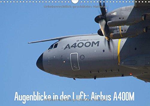 augenblicke-in-der-luft-airbus-a400m-wandkalender-2017-din-a3-quer-bilder-des-airbus-a400m-prototype