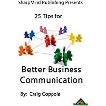 25 Tips for Better Business Communication (English Edition)