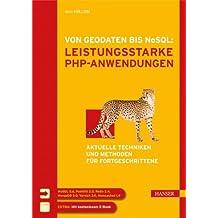 Von Geodaten bis NoSQL: Leistungsstarke PHP-Anwendungen: Aktuelle Techniken und Methoden für Fortgeschrittene von Arno Hollosi (6. September 2012) Gebundene Ausgabe