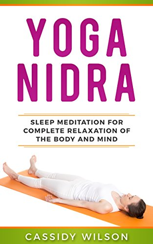 Yoga Nidra: Sleep Meditation For Complete Relaxation of the ...