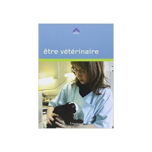 Etre vétérinaire de Philippe Fritsch,Rose-Marie Loisy ( 1 février 2011 )