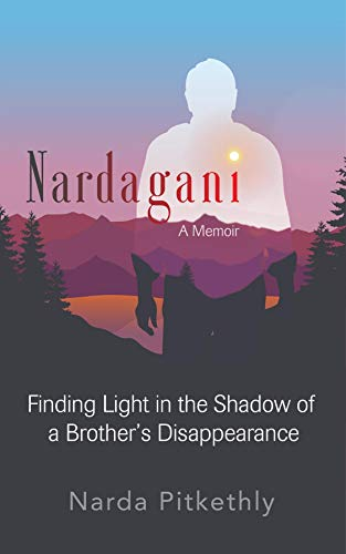 Nardagani: A Memoir - Finding Light in the Shadow of a Brother's Disappearance (English Edition)