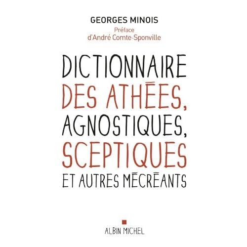 Dictionnaire des athées agnostiques sceptiques et autres mécréants (SPIRITUALITE)