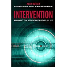[(Intervention: How Humanity from the Future Has Changed Its Own Past)] [ By (author) Alan Butler ] [November, 2012]