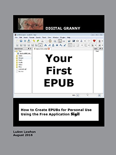 Your First EPUB: How to Create EPUBs for Personal Use Using the ...