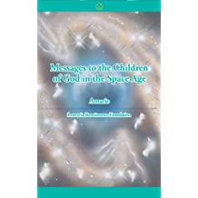 Messages to the Children of God in the Space Age (English Edition)