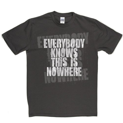 Everybody Knows This is Nowhere Music Lyrics Quote Track T-shirt Grau