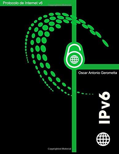 Protocolo de Internet version 6 (IPV6): version 3.1 por Oscar A. Gerometta