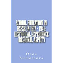 School education in RSFSR in 1917 - 1941: historical experience (regional aspect)