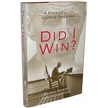 Did I Win?: A Farewell to George Sheehan by Joe Henderson (1994-10-03)