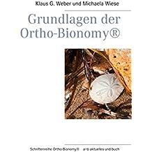 Grundlagen der Ortho-Bionomy (Ortho-Bionomy® 1)