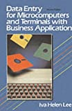Data Entry for Microcomputers and Terminals with Business Applications by Ive Helen Lee (1991-02-13)