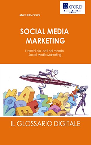 SOCIAL MEDIA MARKETING: I termini pi usati nel mondo Social Media Marketing (Web Marketing Vol. 3)
