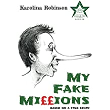 My Fake Millions: Based on a true story