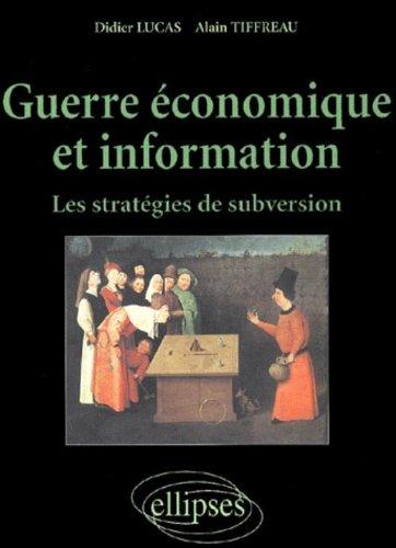 Guerre économique et information : Les stratégies de subversion