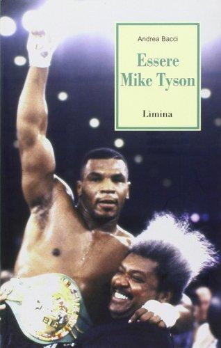essere-mike-tyson-vita-successi-ed-eccessi-del-pi-discusso-campione-della-storia-della-boxe