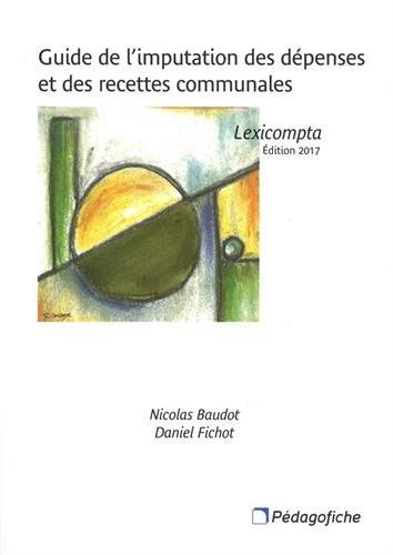 Guide de l'imputation des dpenses et des recettes communales : Lexicompta