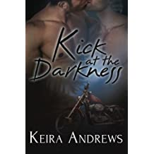 Kick at the Darkness by Keira Andrews (2015-05-26)