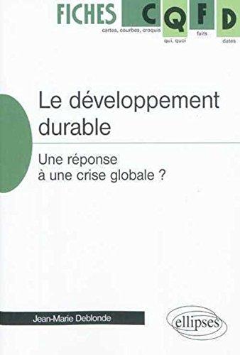 Le développement durable, une réponse à une crise globale ?
