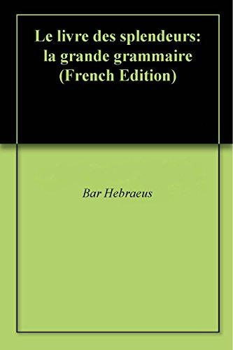 Download Le livre des splendeurs: la grande grammaire pdf epub