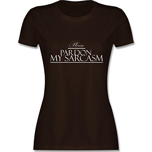 Statement Shirts - Please pardon my sarcasm - tailliertes Premium T-Shirt mit Rundhalsausschnitt für Damen Braun