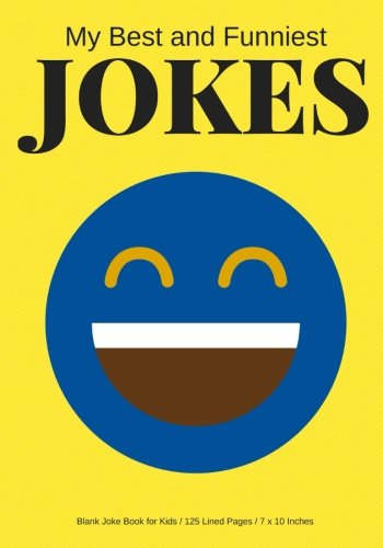 my-best-and-funniest-jokes-create-your-own-joke-book-125-lined-pages-yellow