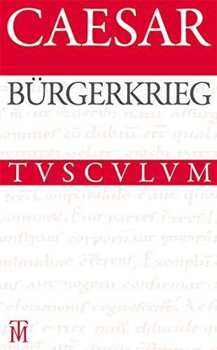 Bürgerkrieg / Bellum Civile: Lateinisch - Deutsch (Sammlung Tusculum)