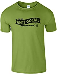 I'm Not Anti Social I Just Don't Like You T-shirt Manches Courtes