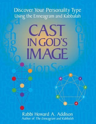[(Cast in God's Image: Discover Your Personality Type Using the Enneagram and Kabbalah)] [Author: Howard A. Addison] published on (June, 2002)