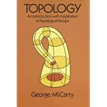 Topology: An Introduction with Application to Topological Groups (Dover Books on Mathematics)